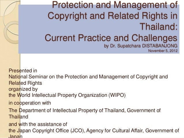 Protection and Management of               Copyright and Related Rights in                                     Thailand:  ...