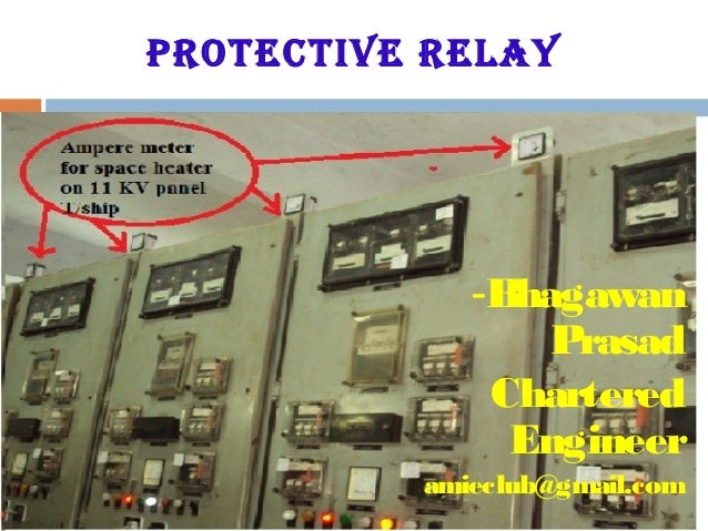 Protective relay -Bhagawan Prasad Chartered Engineer amieclub@gmail.com