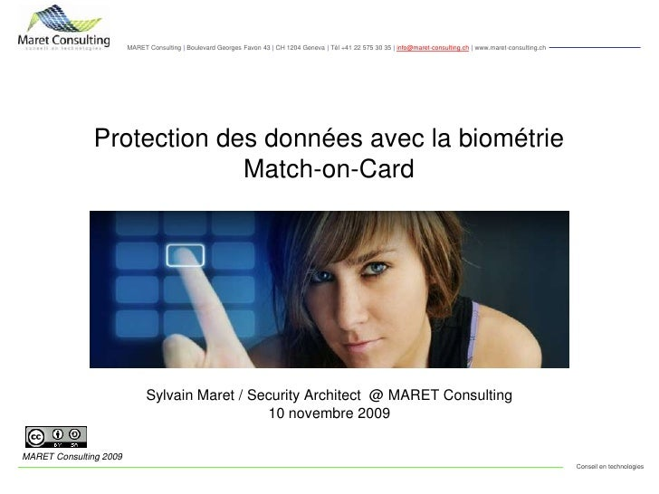 Sylvain Maret / Security Architect  @ MARET Consulting<br />10 novembre 2009<br />Protection des données avec la biométrie...