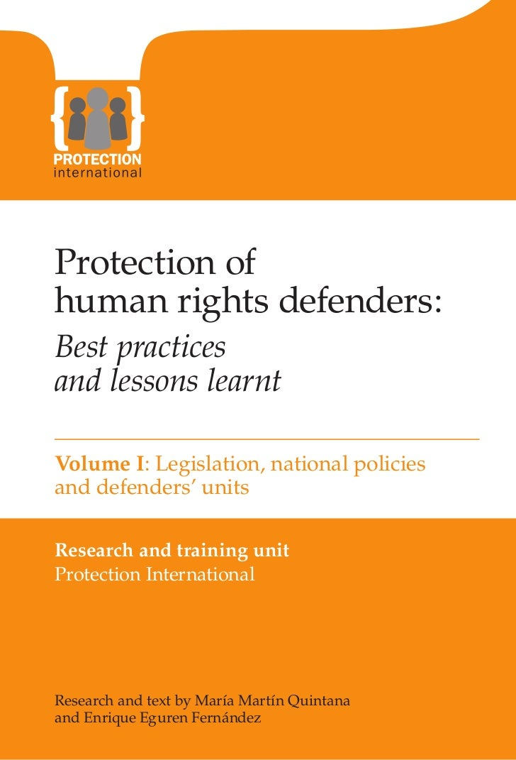 PANTONE 144Protection ofhuman rights defenders:Best practicesand lessons learntVolume I: Legislation, national policiesand...