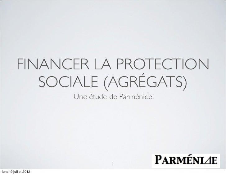 FINANCER LA PROTECTION             SOCIALE (AGRÉGATS)                       Une étude de Parménide                        ...