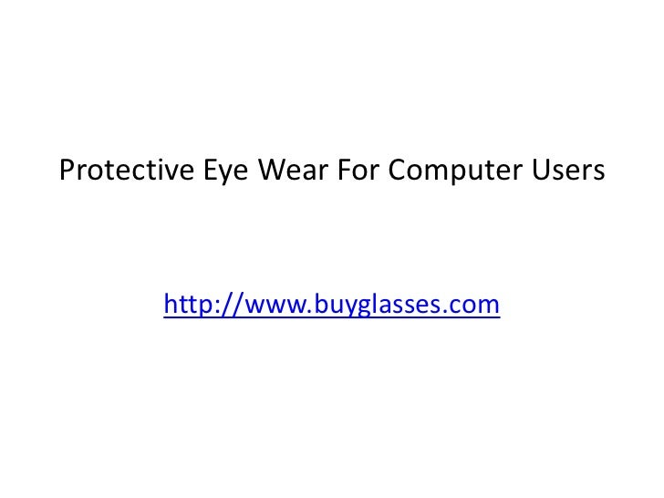 Protective eye wear for computer users