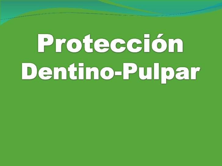 Proteccion Dentinopulpar