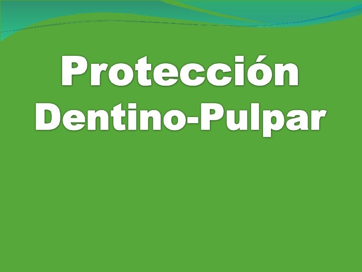 Proteccion Dentinopulpar
