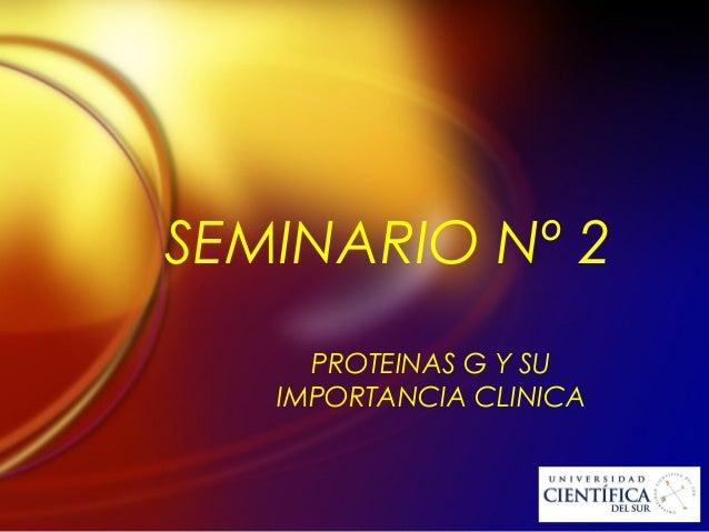 SEMINARIO Nº 2 PROTEINAS G Y SU IMPORTANCIA CLINICA