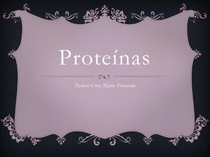 Proteínas Pacheco Cruz María Fernanda
