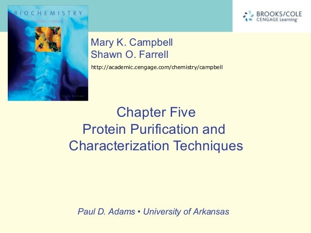 Mary K. Campbell    Shawn O. Farrell    http://academic.cengage.com/chemistry/campbell       Chapter Five Protein Purifica...