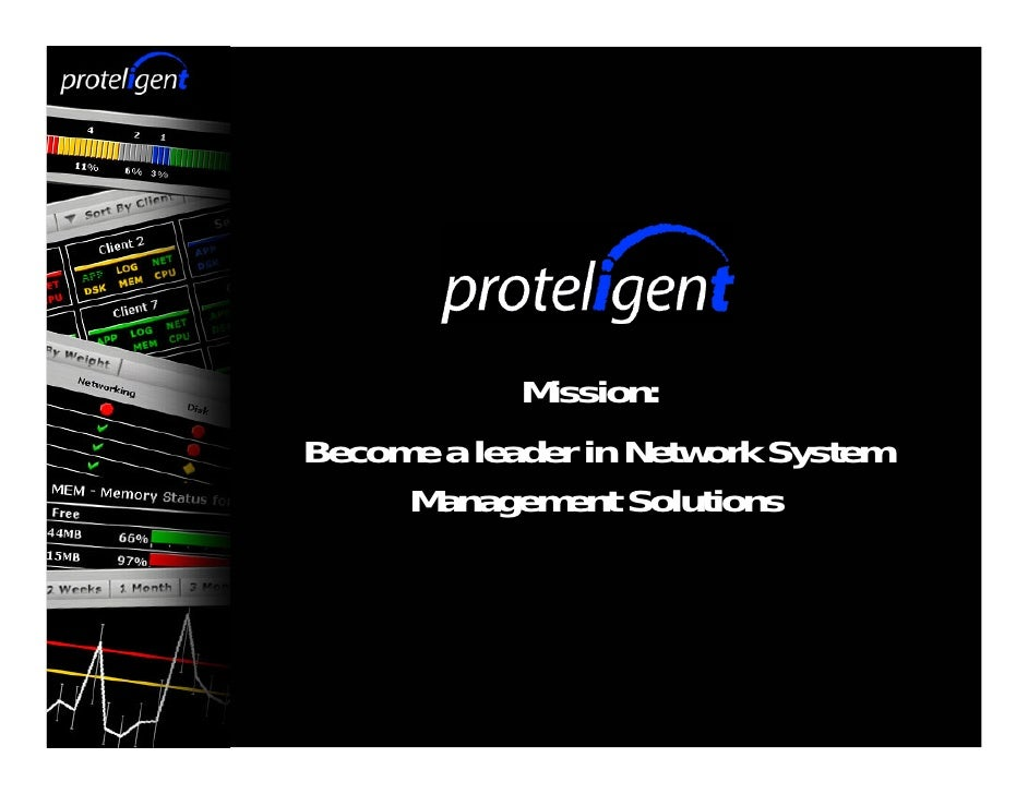 Mission: Become a leader in Network System      Management Solutions