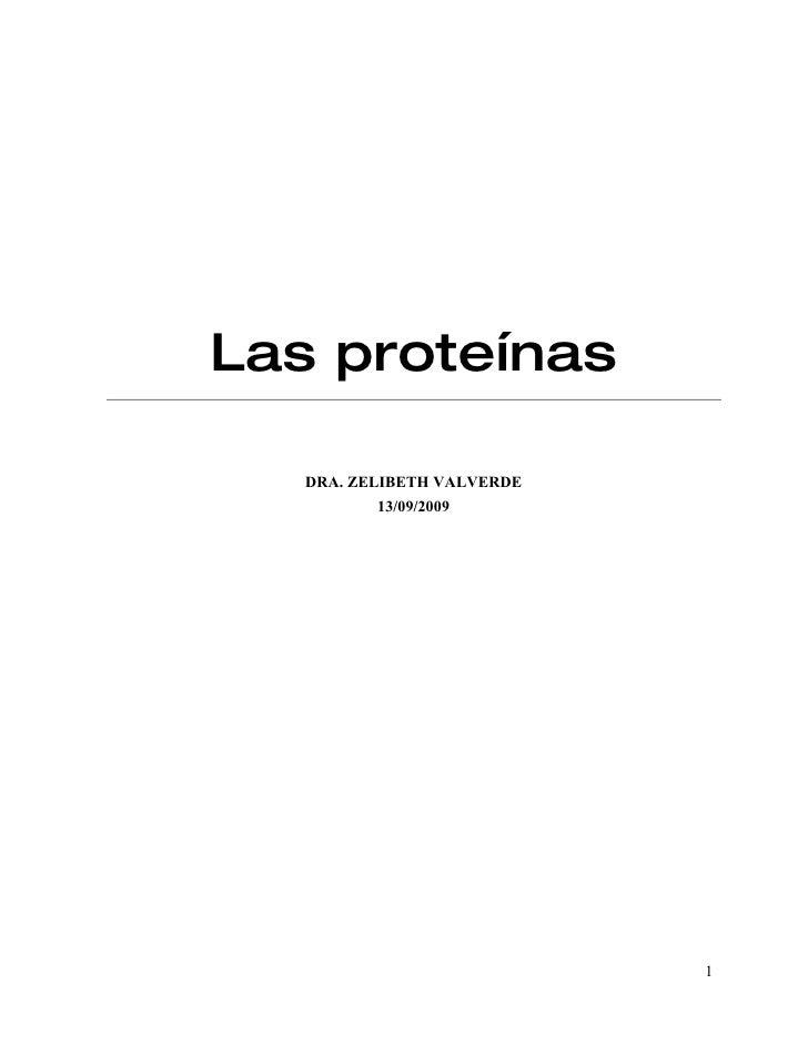 Las proteínas     DRA. ZELIBETH VALVERDE            13/09/2009                                 1