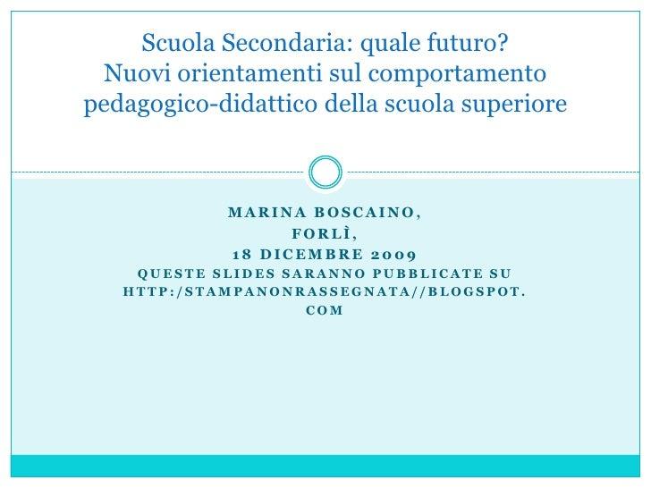 Marina Boscaino, <br />Forlì, <br />18 dicembre 2009<br />Queste slides saranno pubblicate su<br />http:/stampanonrassegna...
