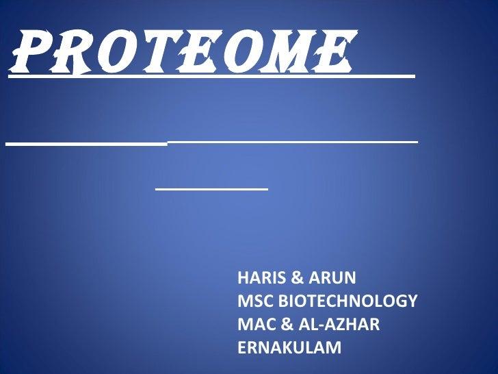 PROTEOME  HARIS & ARUN MSC BIOTECHNOLOGY MAC & AL-AZHAR ERNAKULAM