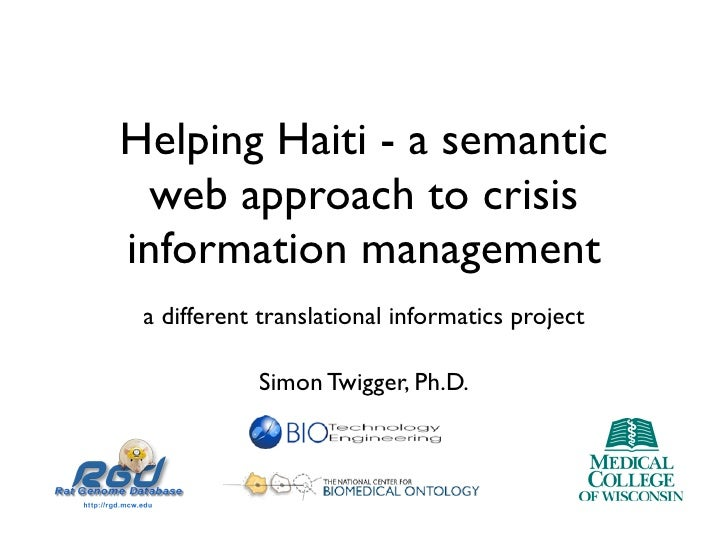 Helping Haiti - a semantic   web approach to crisis information management  a different translational informatics project ...
