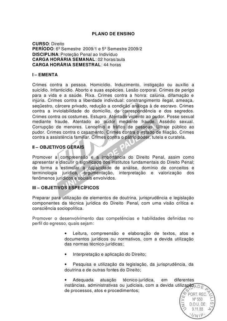 PLANO DE ENSINOCURSO: DireitoPERÍODO: 6º Semestre 2009/1 e 5º Semestre 2009/2DISCIPLINA: Proteção Penal ao IndivíduoCARGA ...