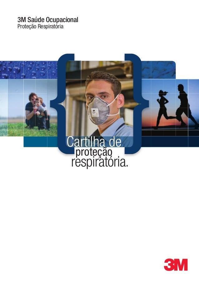 Cartilha de proteção respiratória. 3M Saúde Ocupacional Proteção Respiratória