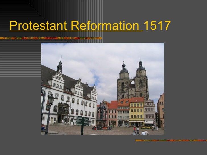 Protestant Reformation  1517