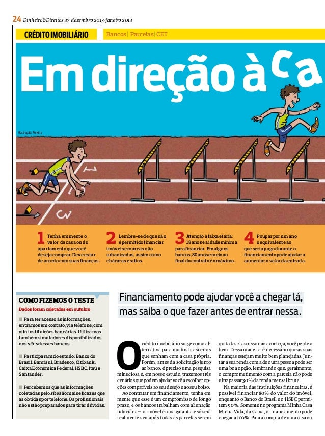 24 Dinheiro&Direitos 47 dezembro 2013-janeiro 2014  crédito imobiliário  Bancos | Parcelas | CET  Em direção à Ilustração:...