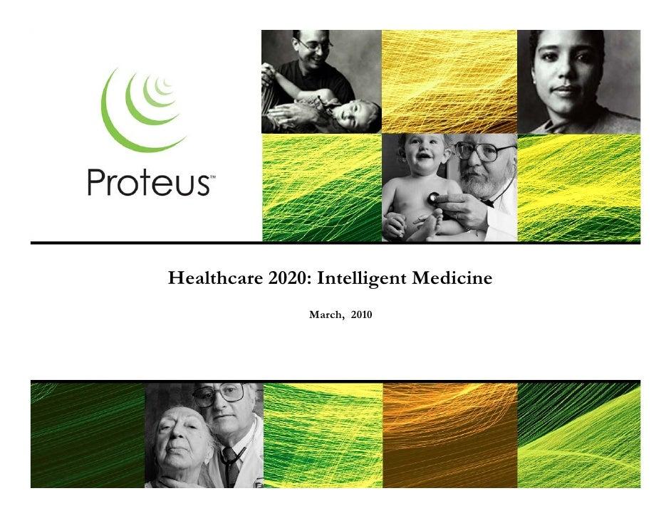 Healthcare 2020: Intelligent Medicine                 March, 2010