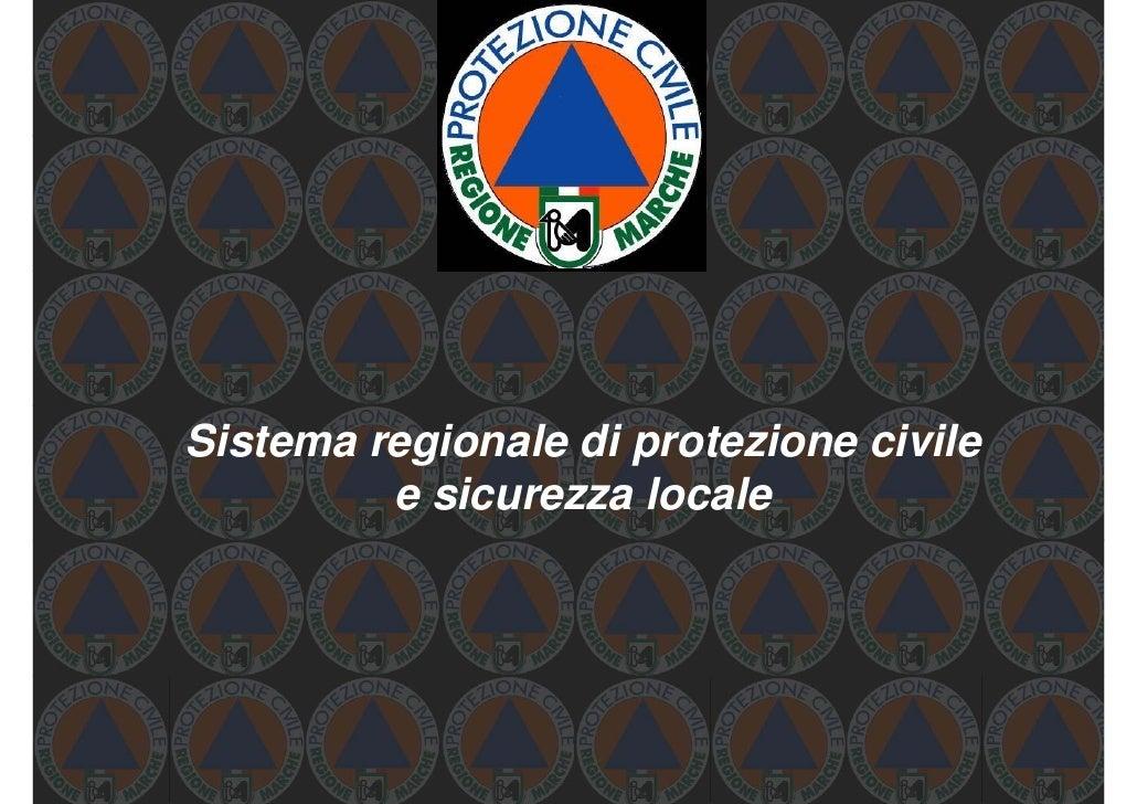 Sistema regionale di protezione civile          e sicurezza locale