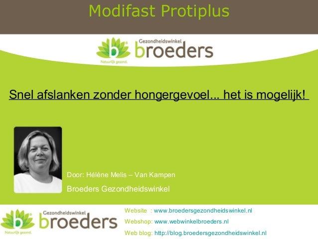 Modifast Protiplus Door: Hélène Melis – Van Kampen Broeders Gezondheidswinkel Snel afslanken zonder hongergevoel... het is...