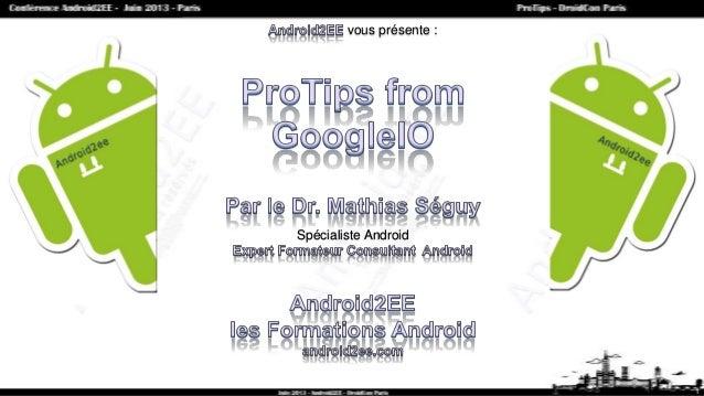 ProTips DroidCon Paris 2013