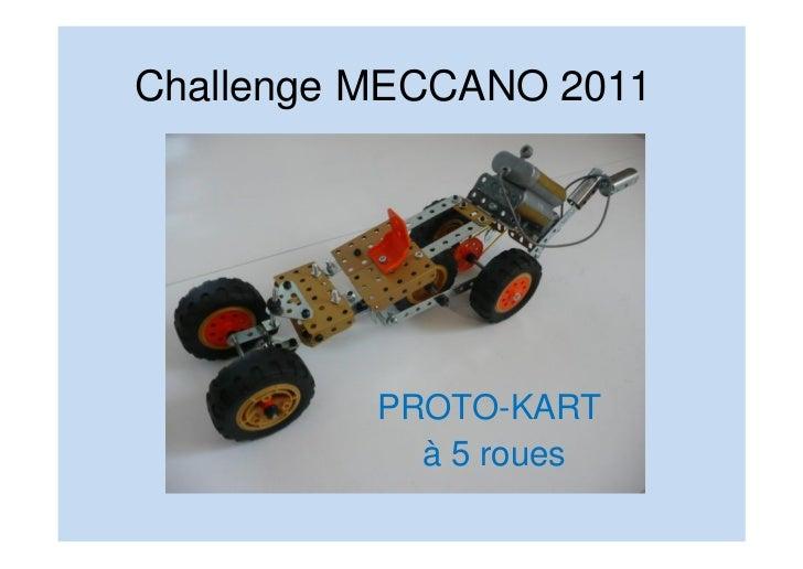 Challenge MECCANO 2011          PROTO-KART            à 5 roues