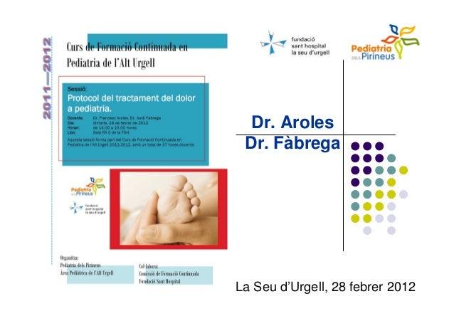 Dr. Aroles Dr. Fàbrega  La Seu d'Urgell, 28 febrer 2012