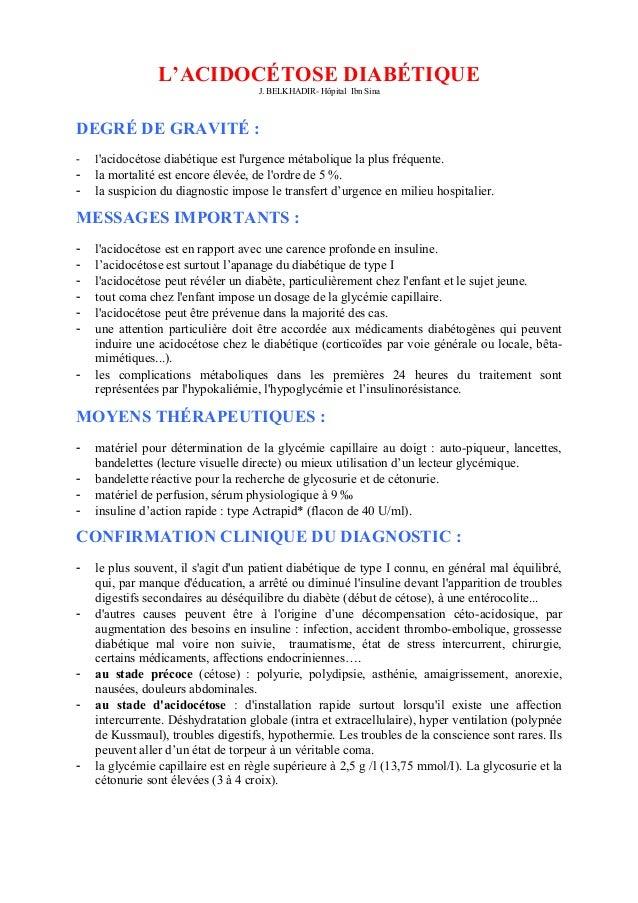 L'ACIDOCÉTOSE DIABÉTIQUE J. BELKHADIR- Hôpital Ibn Sina DEGRÉ DE GRAVITÉ : - l'acidocétose diabétique est l'urgence métabo...