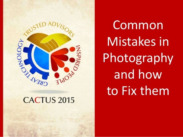 Common Mistakes in Photography and how to Fix them