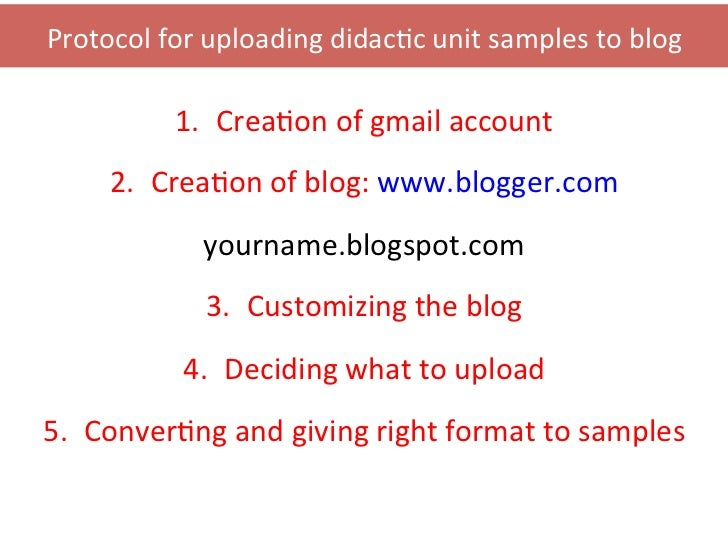 Protocol for uploading didac0c unit samples to blog                1. Crea0on of gmail account  ...