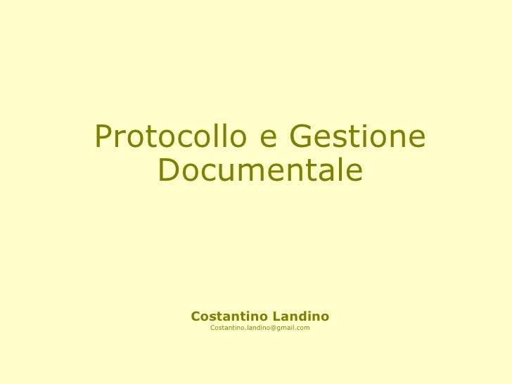 Protocollo e Gestione Documentale Costantino Landino [email_address]