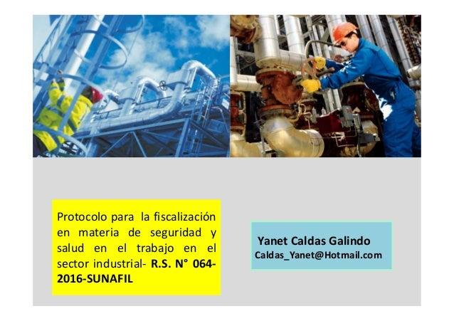 Protocolo para la fiscalización en materia de seguridad y salud en el trabajo en el sector industrial- R.S. N° 064- 2016-S...