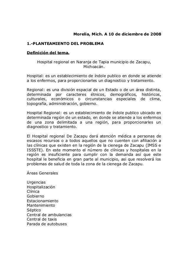 Morelia, Mich. A 10 de diciembre de 2008 1.-PLANTEAMIENTO DEL PROBLEMA Definición del tema. Hospital regional en Naranja d...