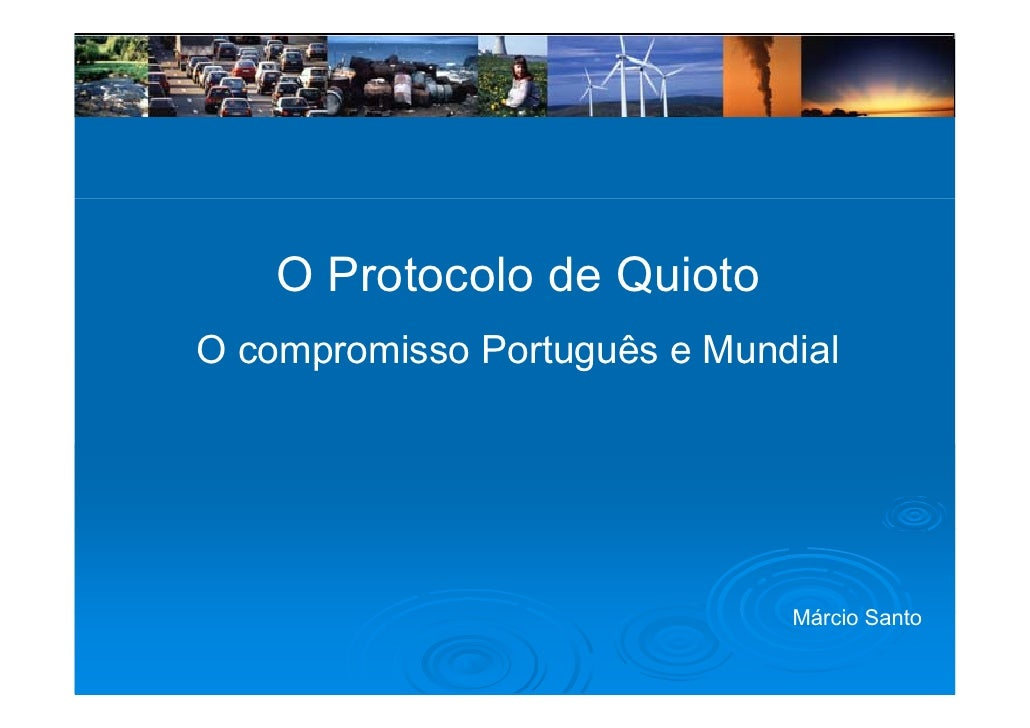 O Protocolo de Quioto O compromisso Português e Mundial   co p o sso o tuguês      u da                                   ...