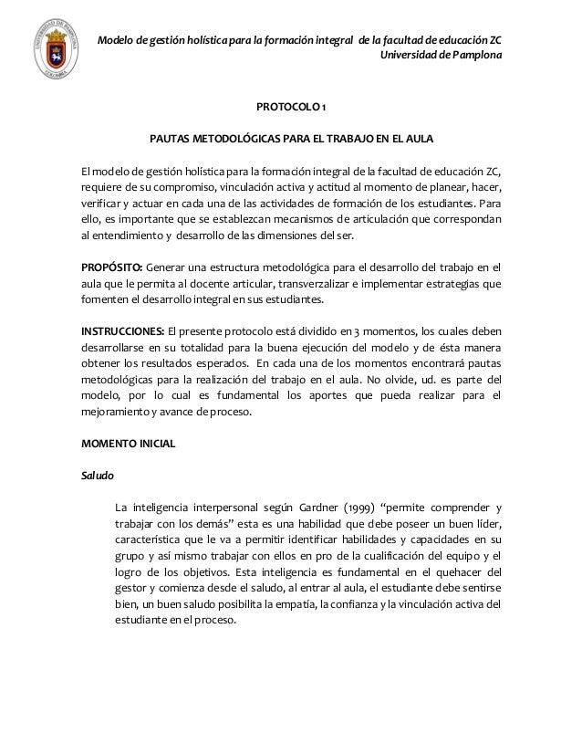 Modelo de gestión holística para la formación integral de la facultad de educación ZC Universidad de Pamplona PROTOCOLO 1 ...