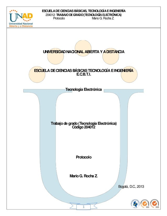 ESCUELA DE CIENCIAS BÁSICAS, TECNOLOGÍA E INGENIERÍA  204012- TRABAJO DE GRADO (TECNOLOGÍA ELECTRÓNICA)  Protocolo Mario G...