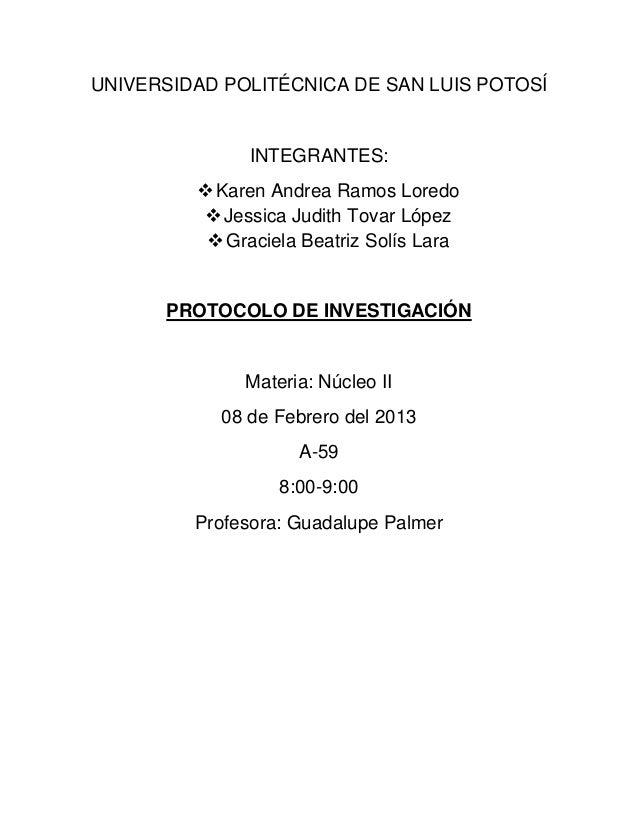 UNIVERSIDAD POLITÉCNICA DE SAN LUIS POTOSÍ               INTEGRANTES:          Karen Andrea Ramos Loredo           Jessi...