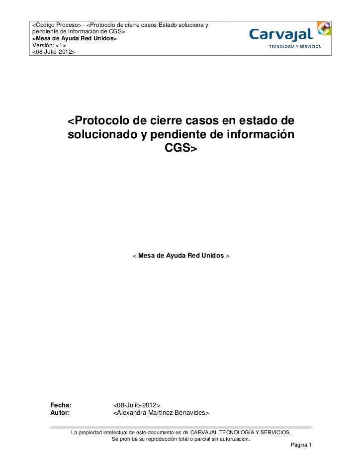 <Codigo Proceso> - <Protocolo de cierre casos Estado soluciona ypendiente de información de CGS><Mesa de Ayuda Red Unidos>...