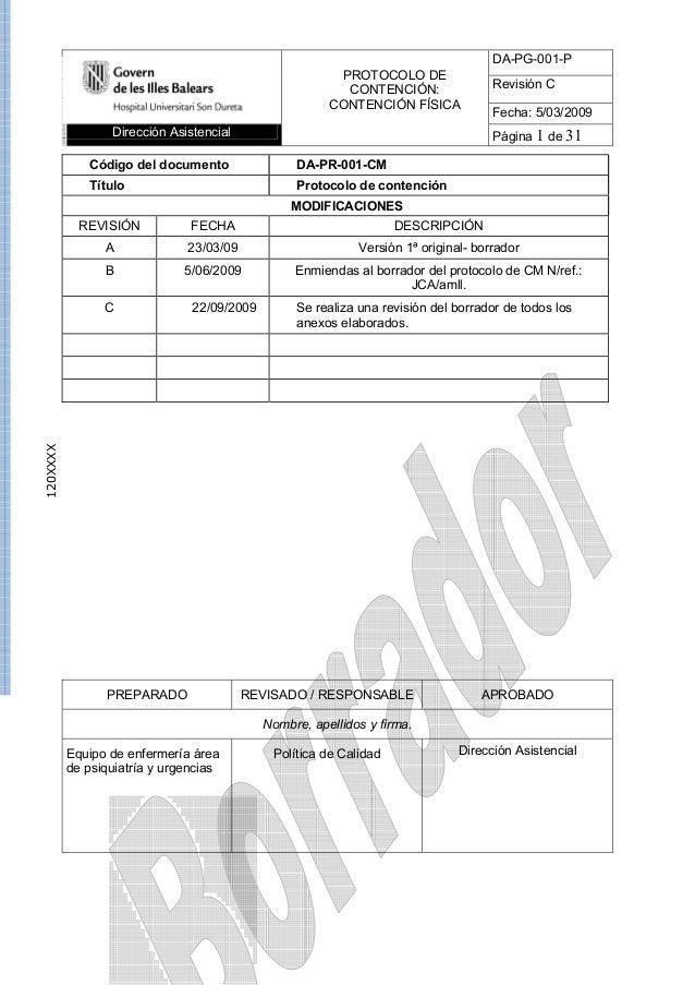DA-PG-001-P Revisión C Fecha: 5/03/2009 Dirección Asistencial Página 1 de 31 PROTOCOLO DE CONTENCIÓN: CONTENCIÓN FÍSICA 12...