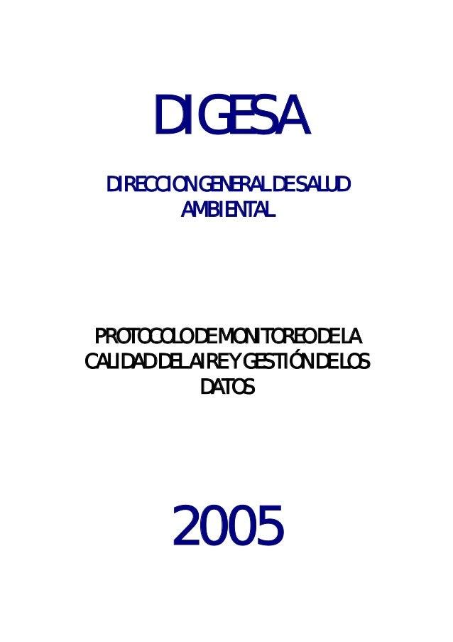 DIGESA DIRECCION GENERAL DE SALUD AMBIENTAL PROTOCOLO DE MONITOREO DE LA CALIDAD DEL AIRE Y GESTIÓN DE LOS DATOS 2005