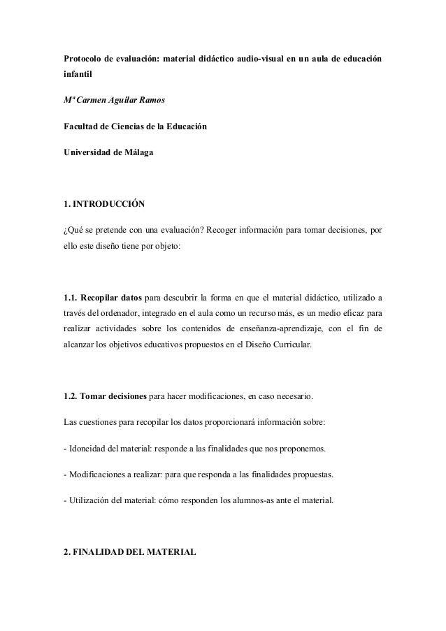 Protocolo de evaluación: material didáctico audio-visual en un aula de educacióninfantilMª Carmen Aguilar RamosFacultad de...