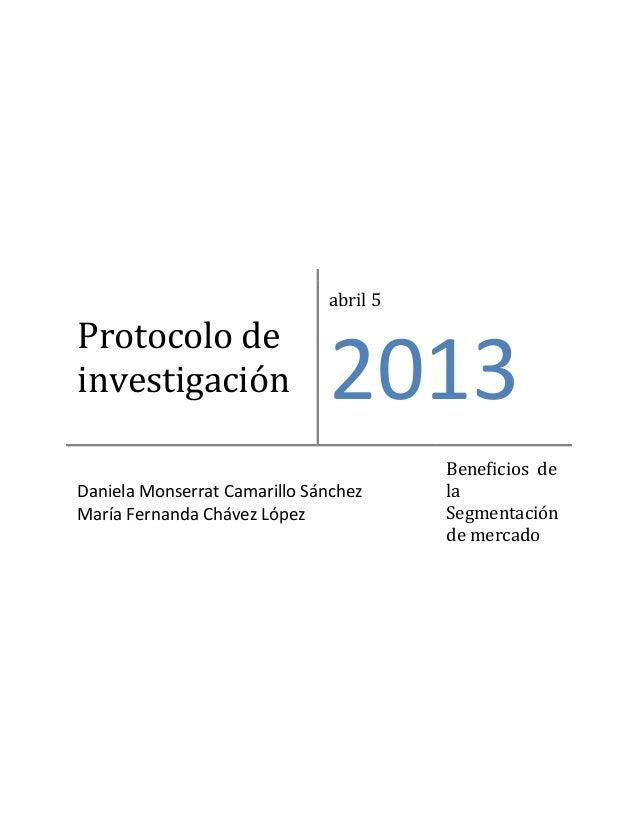 abril 5Protocolo deinvestigación                 2013                                        Beneficios deDaniela Monserra...