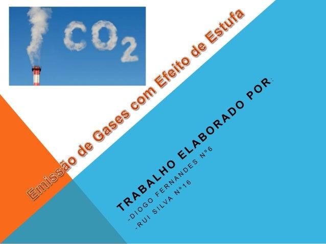  Entre 1990 e 2009 a  emissão de gases com  efeito de estufa (GEE)  cresceu a ritmo médio de  1,3% por ano. Em 2009 face...