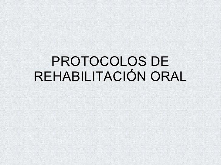 PROTOCOLOS DE REHABILITACIÓN ORAL