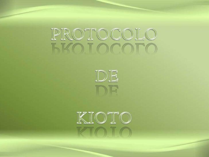 PROTOCOLO<br /> DE<br />KIOTO<br />