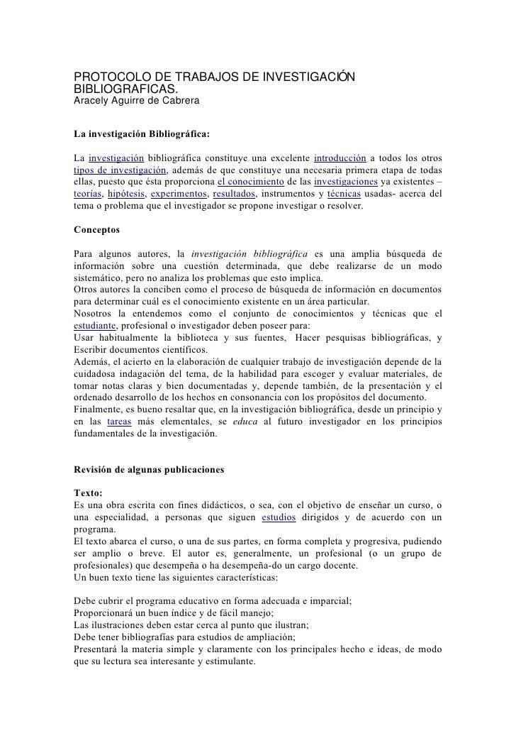 PROTOCOLO DE TRABAJOS DE INVESTIGACIÓN BIBLIOGRAFICAS. Aracely Aguirre de Cabrera   La investigación Bibliográfica:  La in...