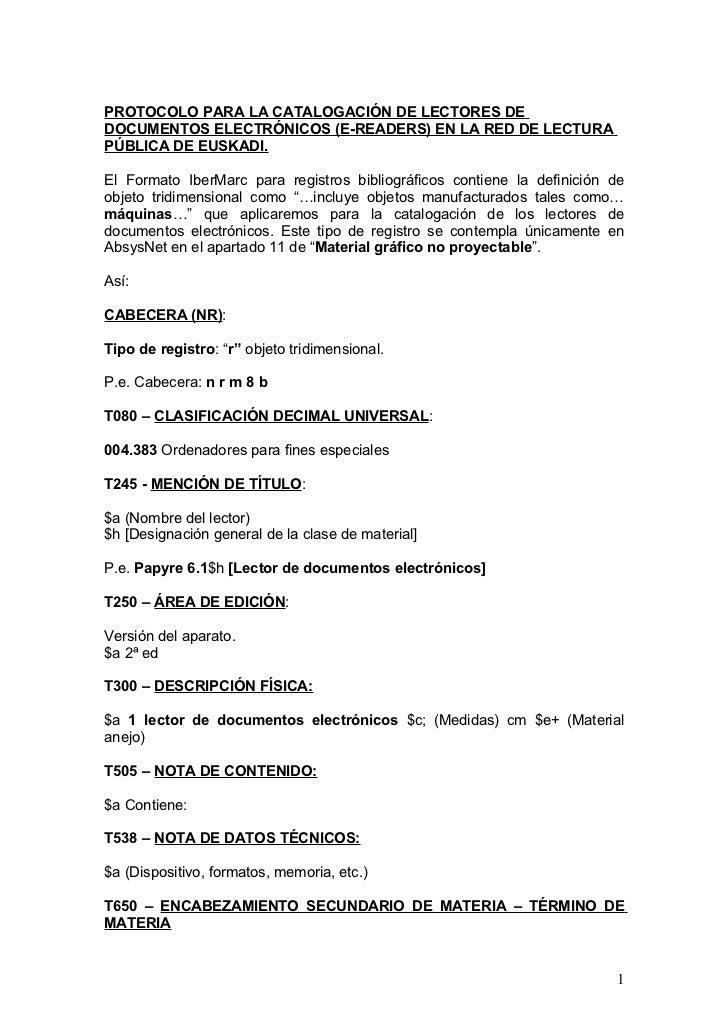 PROTOCOLO PARA LA CATALOGACIÓN DE LECTORES DEDOCUMENTOS ELECTRÓNICOS (E-READERS) EN LA RED DE LECTURAPÚBLICA DE EUSKADI.El...