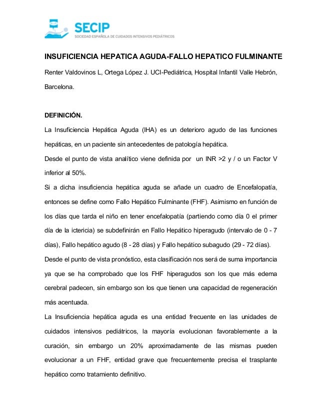 INSUFICIENCIA HEPATICA AGUDA-FALLO HEPATICO FULMINANTERenter Valdovinos L, Ortega López J. UCI-Pediátrica, Hospital Infant...