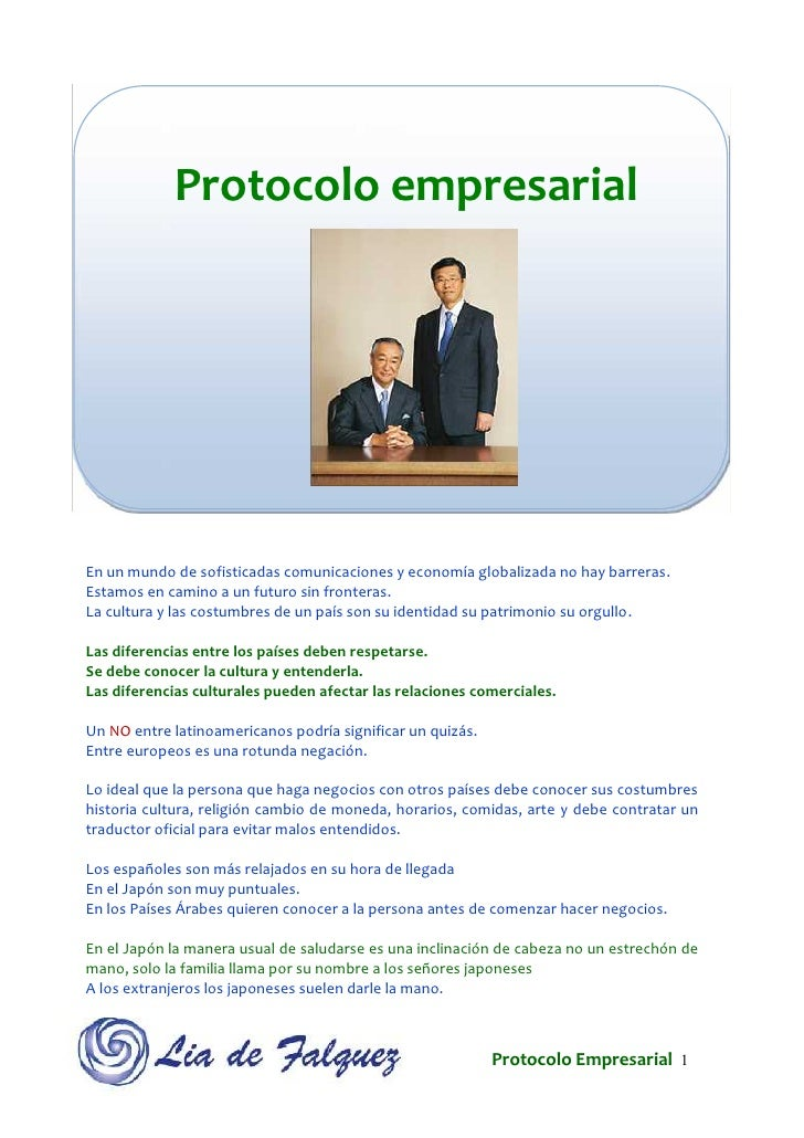 Protocolo empresarialEn un mundo de sofisticadas comunicaciones y economía globalizada no hay barreras.Estamos en camino a...