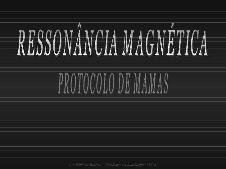 Protocolo de Mamas Ressonância Magnética