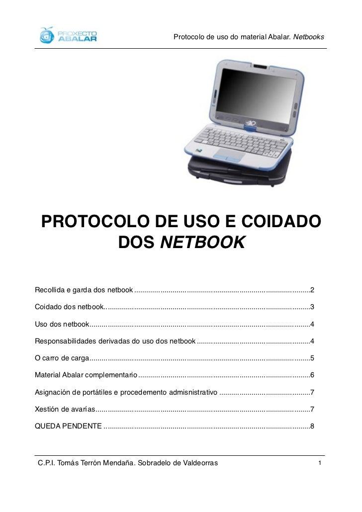 Protocolo de uso do material Abalar. Netbooks    PROTOCOLO DE USO E COIDADO          DOS NETBOOKRecollida e garda dos netb...
